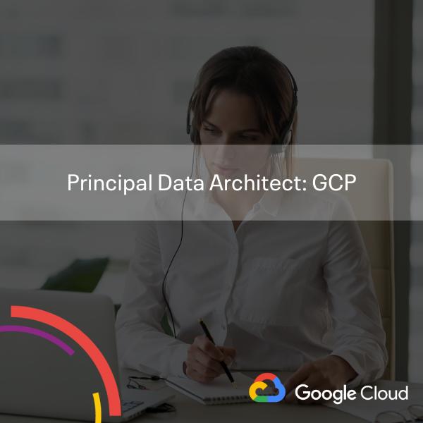 Principal Data Architect GCP