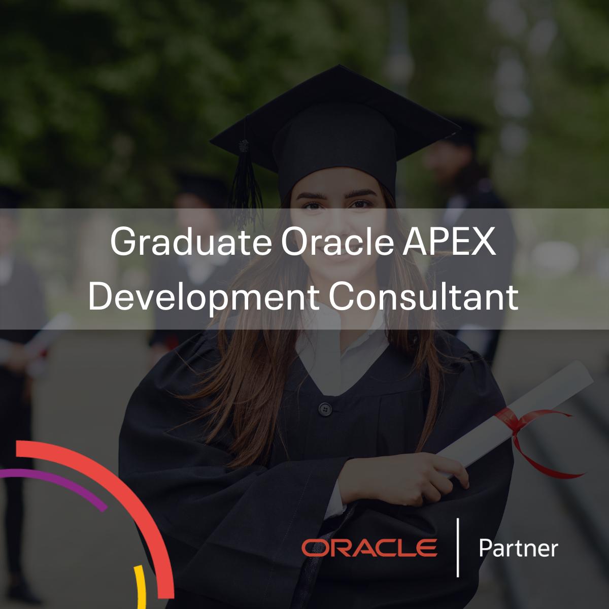 Graduate Oracle APEX Development Consultant