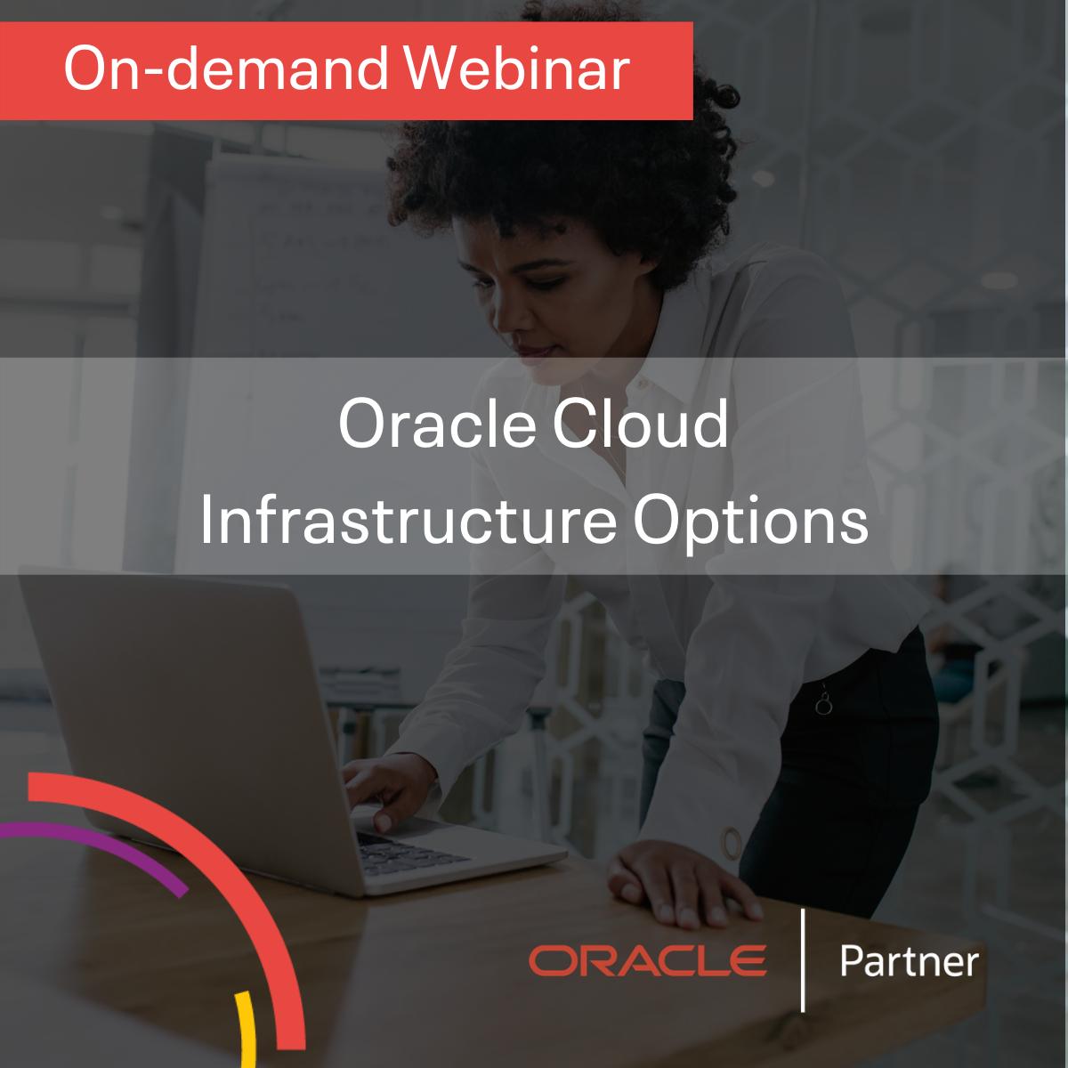 Oracle cloud infrastrucuture options